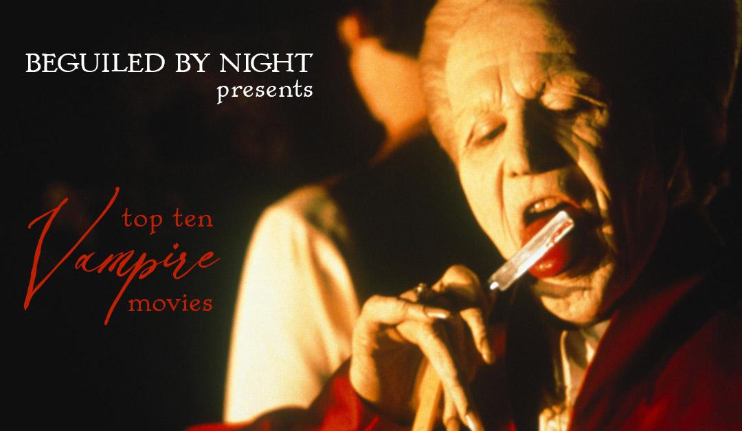 A Vampire Novelist's Top 10 Vampire Movies
